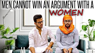 MEN CANNOT WIN AN ARGUMEN WITH A WOMAN!!