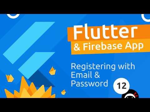 Flutter & Firebase App Tutorial #12 - Register With Email & Password