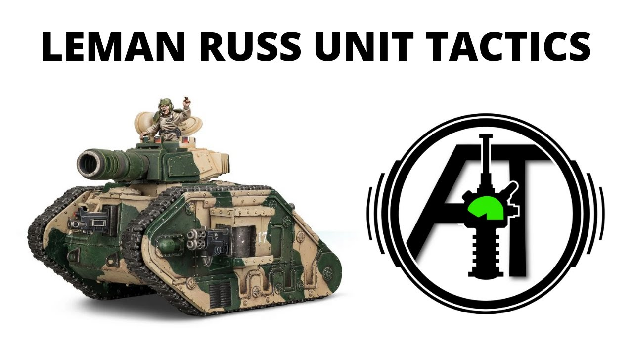 Leman Russ Battle Tank - Unit Rules Review and Tactics for Astra Militarum / Imperial Guard