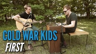 Cold War Kids - First (#EdgeAtWayHome)