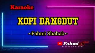 Fahmi shahab (Karaoke dangdut) Kopi dangdut    no vocal