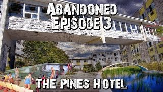 Abandoned: Episode 3  - The Pines Hotel