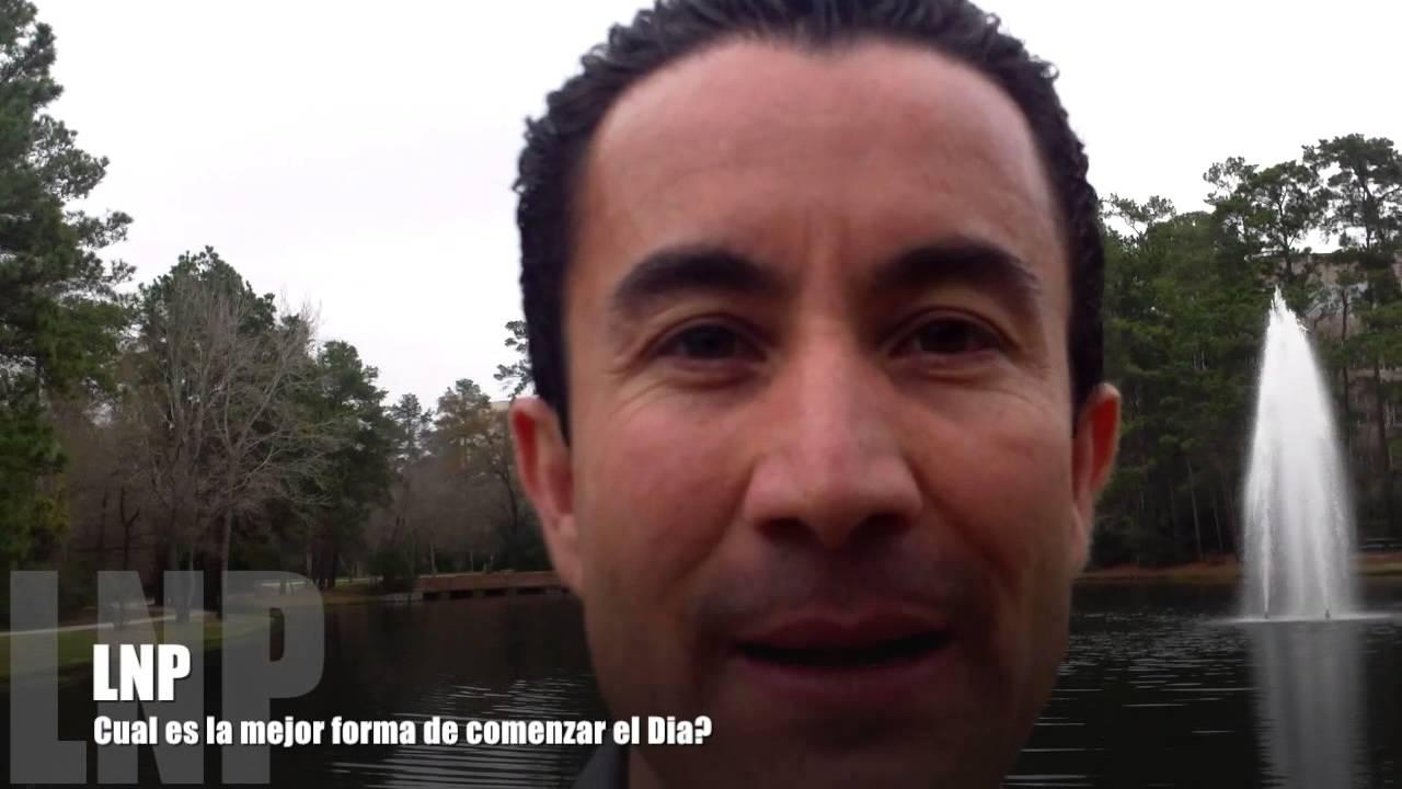 241 Cual es la mejor forma de comenzar y terminar el dia ? : Luis R Landeros