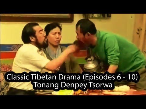 Classic Tibetan Drama (Episodes 6 - 10) - Tonang Denpey Tsorwa