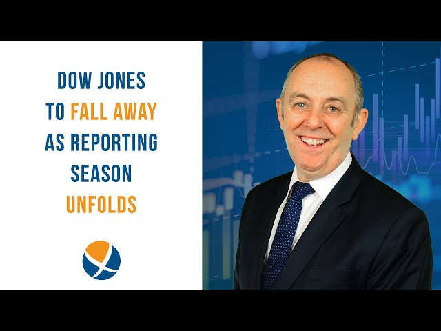 Dow Jones Index to Fall Away as Reporting Season Unfolds