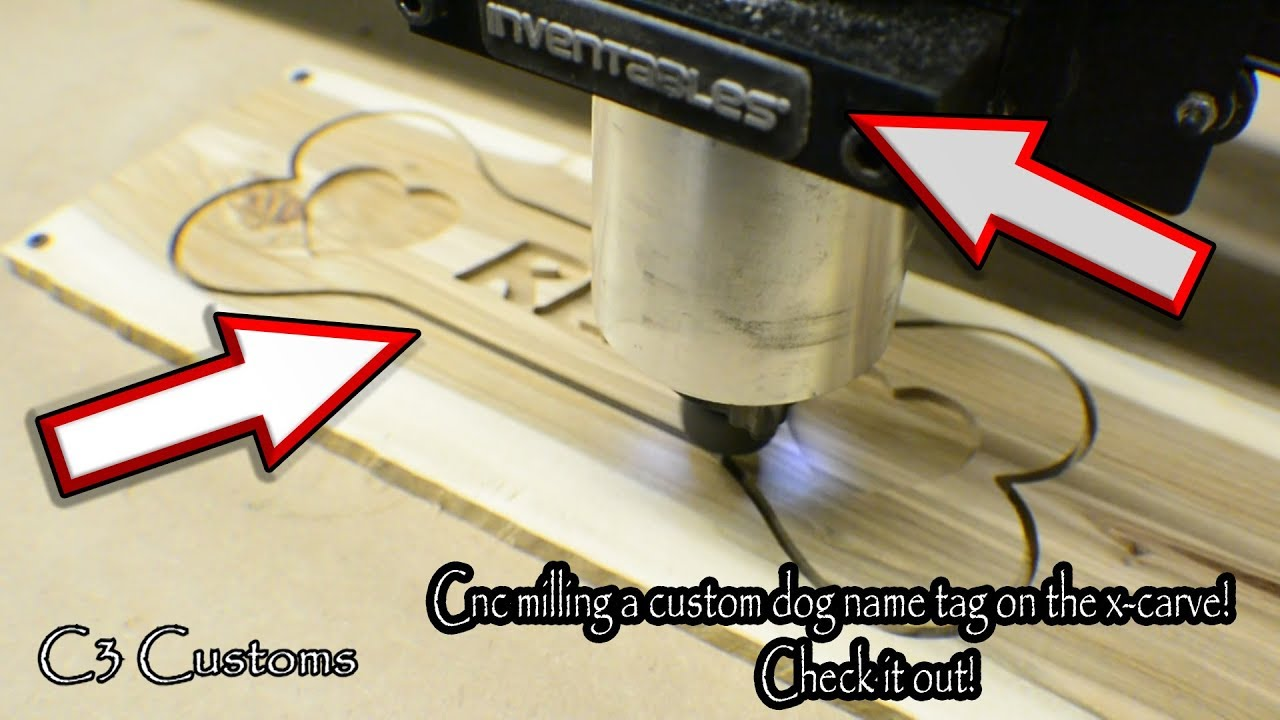 cnc milling a custom dog name tag on the x carve check it out
