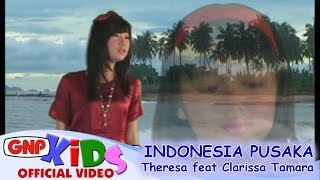 Indonesia Pusaka - Theresa (Echa) feat Clarissa Tamara
