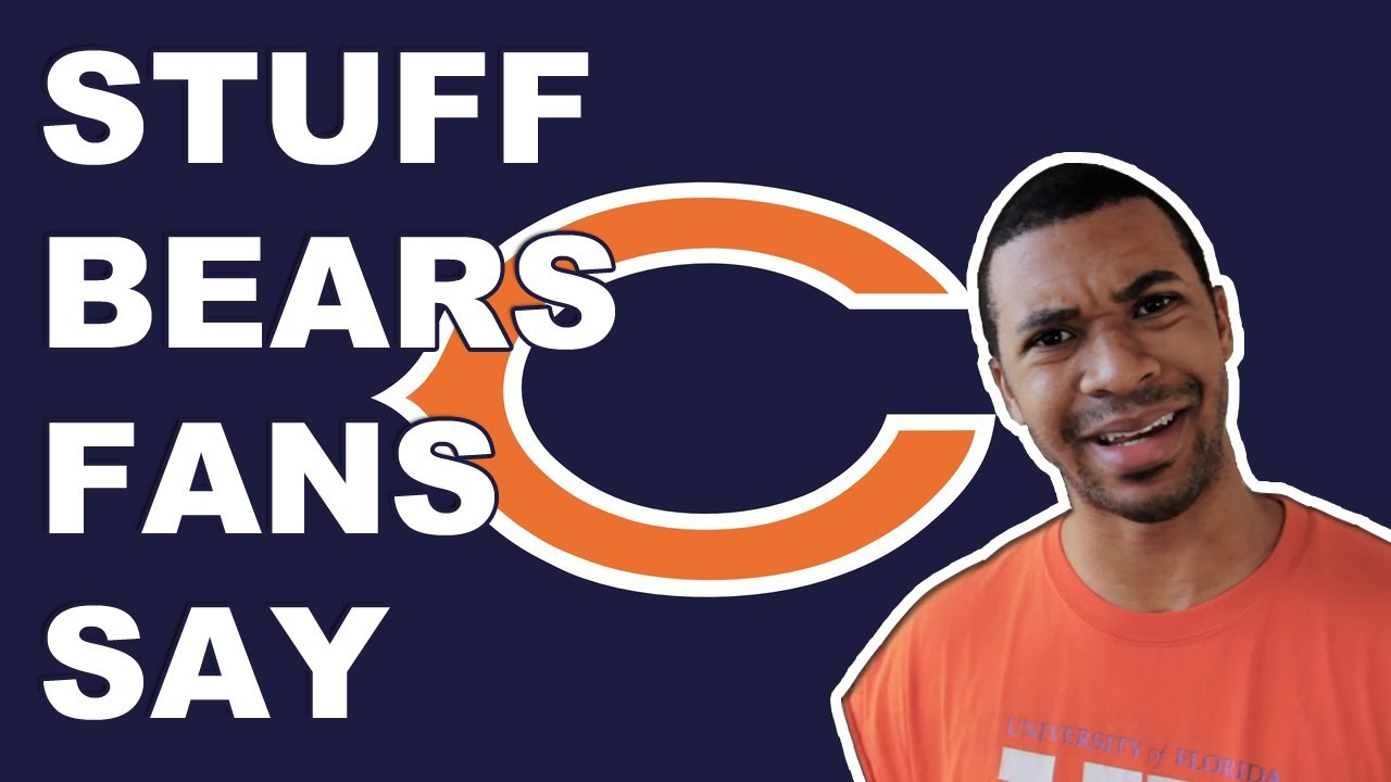 Stuff - Chicago Bears Fans Say