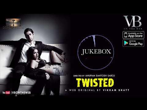 Twisted | Audio Jukebox| A Web Series By Vikram Bhatt