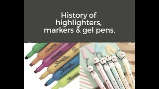 History of highlighters, markers & gel pens. (English)