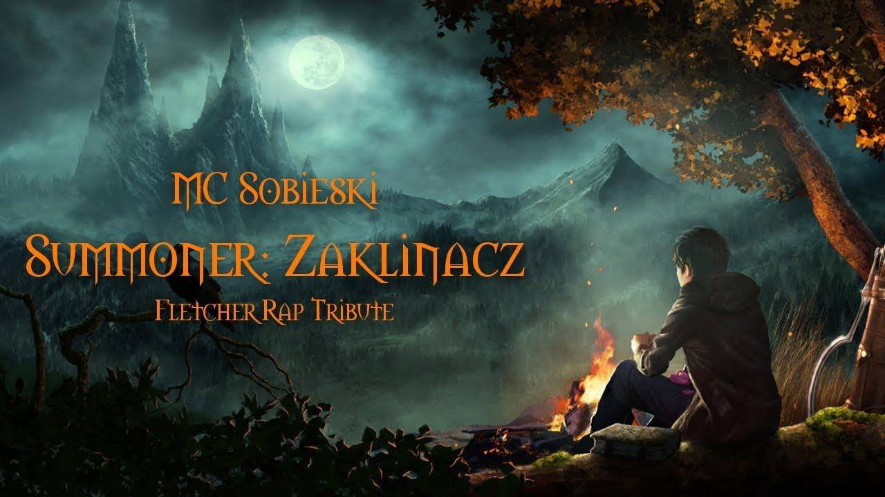 MC Sobieski – Summoner: Zaklinacz ( Fletcher Rap Tribute )