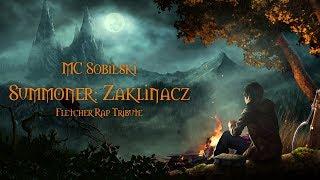 MC Sobieski - Summoner: Zaklinacz ( Fletcher Rap Tribute )