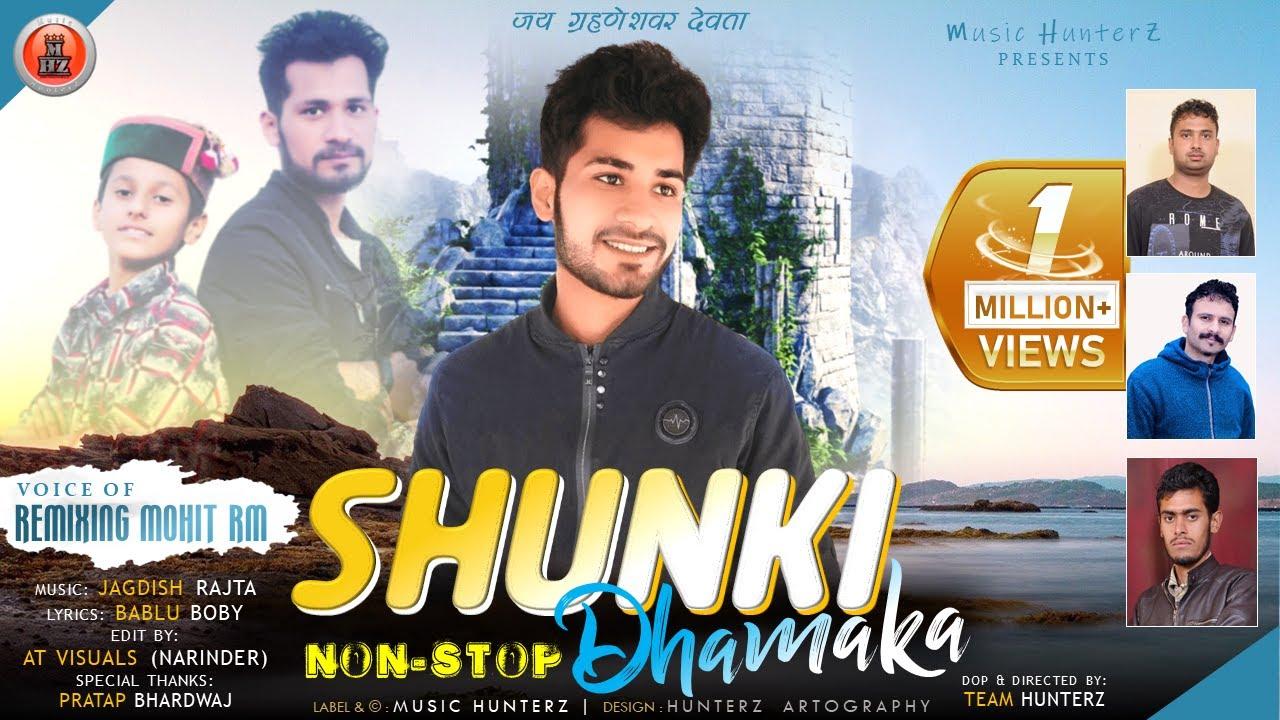 Download Non Stop Pahari Songs 2020 : Shunki Dhamaka By Remixing Mohit RM - Himachali Songs