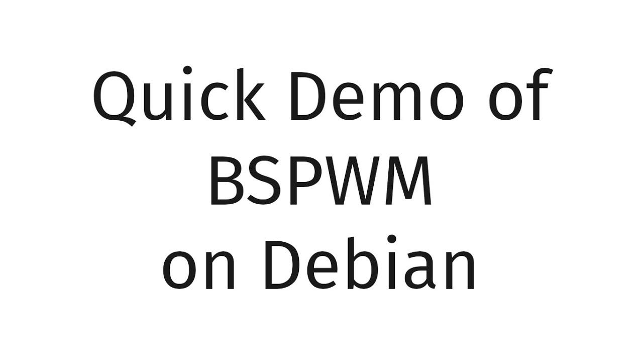 Demo of my BSPWM on Debian