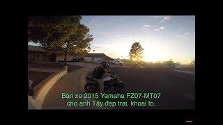 MVlog 59: Bán chiếc 2015 Yamaha MT07 cho anh Tây đẹp trai, khoai to với giá thơm