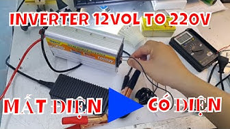 BỘ KÍCH ĐIỆN 12vol Lên 220V - BIẾN MẤT ĐIỆN THÀNH CÓ ĐIỆN -  Inverter 12 to 220v
