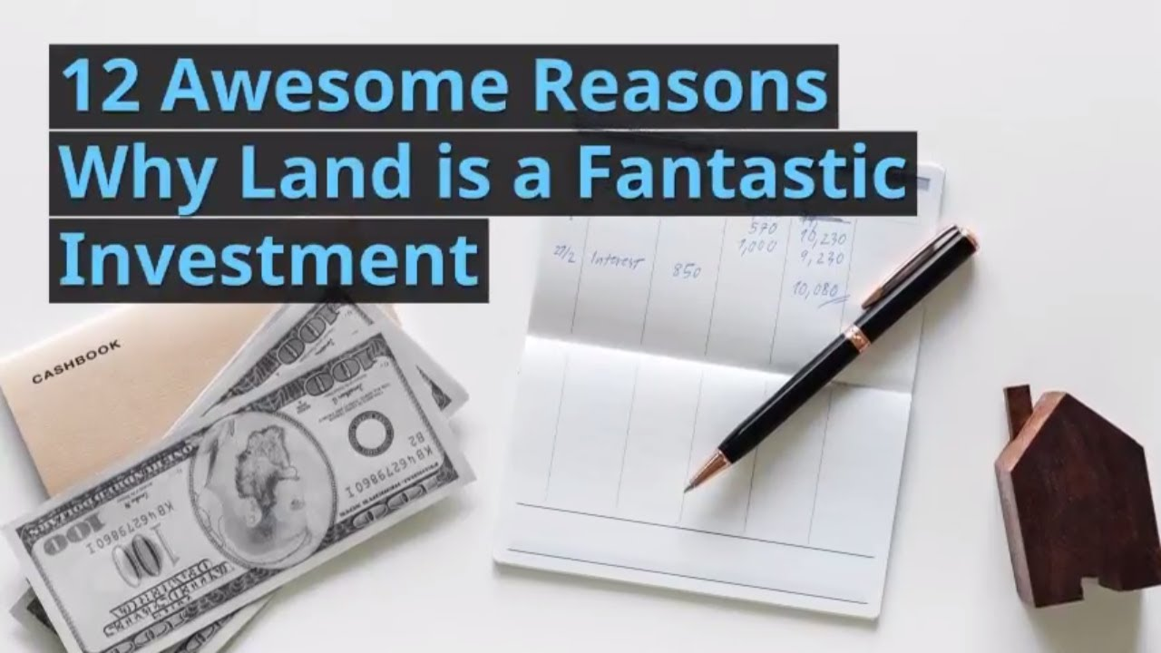 12 Awesome Reasons Why Land is a Fantastic Investment