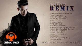 Nonstop 2018 | Album Tuyển Tập Remix  - Hòa Hiệp ft Nguyễn Lê Bá Thắng