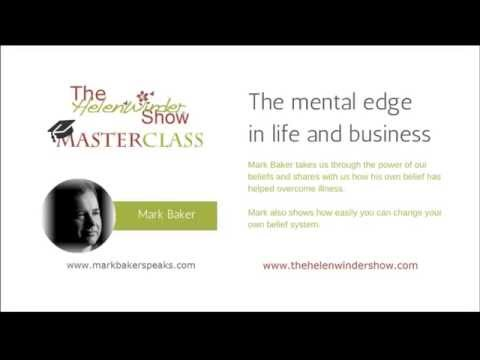 Masterclass with Mark Baker - The Mental Edge In Life & Business