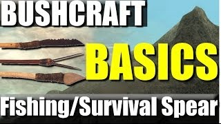 Bushcraft Basics: #2- How To Make A Fishing/hunting/survival Spear