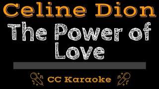 Celine Dion • The Power Of Love (CC) [Karaoke Instrumental Lyrics]