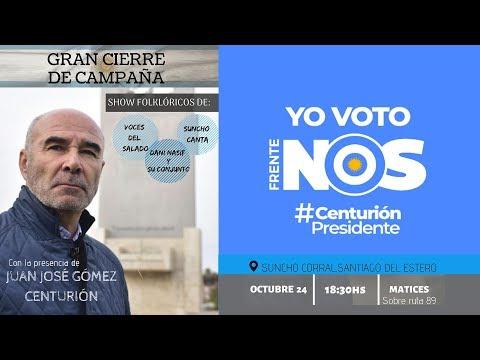 Cierre De Campaña José Gómez Centurión - Suncho Corral - Santiago Del Estero