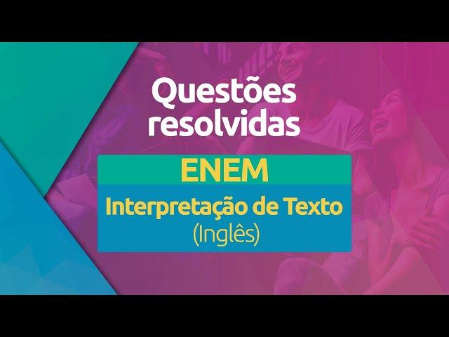 Questões Cobradas no ENEM - Interpretação de Texto (Inglês)
