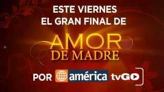 Amor de Madre - Este viernes 20/11/2015 GRAN FINAL