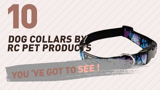 Dog Collars By Rc Pet Products // Top 10 Most Popu...