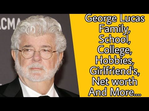 George Lucas Family, School, College, Hobbies, Girlfriend's, Net Worth And More....