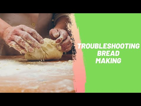 Troubleshooting Bread Making