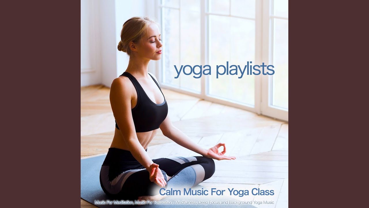 Calm Music For Yoga Youtube