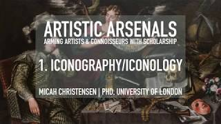 Artistic Arsenals Lecture 1, Version 2: Iconography & Iconology