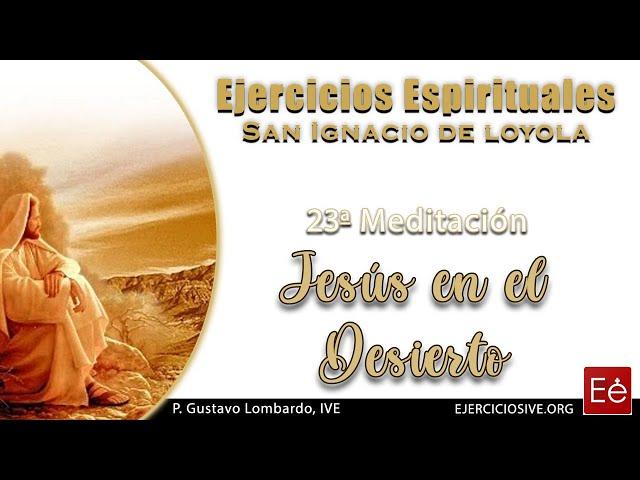 33 Jesús en el desierto (23ª Meditación)