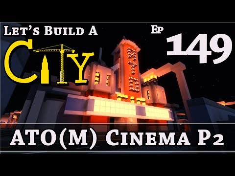 How To Build A City :: Minecraft :: ATO(M) Cinema P2 :: E149