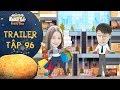 Ngôi sao khoai tây | trailer tập 96: Song Nghi quyết sài tiền xả láng khi nhận được tháng lương đầu