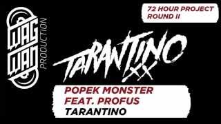 TARANTINO - POPEK MONSTER, PROFUS, DJ GONDEK (72 HOUR PROJECT ROUND 2)