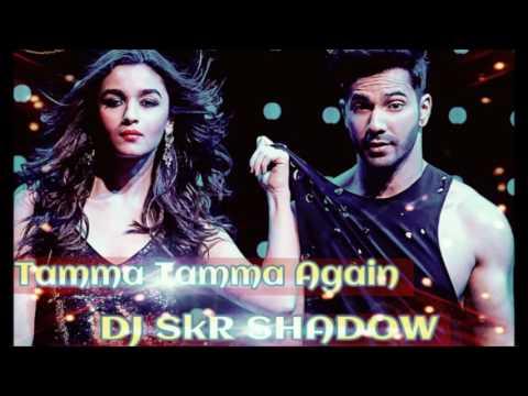 Tamma Tamma Again Remix-DJ SkR Shadow,Bappi Lahiri,Anuradha Paudwal & Badshah-Badrinath Ki Dulhania