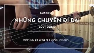 Những Chuyến Đi Dài - Bức Tường - Bass Cover Có Tab