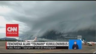 """Fenomena Alam Awan """"Tsunami""""  Cumulonimbus"""