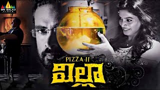 Villa (Pizza 2) Telugu Full Movie | Telugu Full Movies | Ashok Selvan, Sanchita