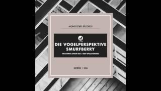 Die Vogelperspektive - Smurfberry (Deep Spelle Remix)
