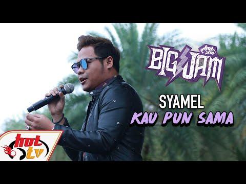 Free Download ( Live ) Syamel - Kau Pun Sama ( Big Jam 2019 ) Mp3 dan Mp4