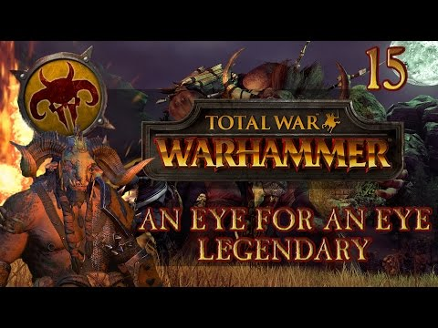 Total War: Warhammer (Legendary) - An Eye For An Eye - Ep.15 - The Icons of Vilification!