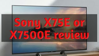 Sony X75E or X7500E Smart Android TV Review | Best branded UHD TV ?