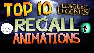 Top 10 recall animations - league of legends