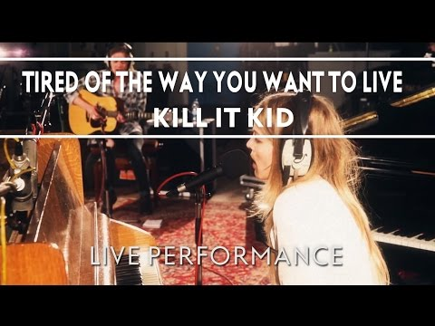 Kill It Kid - Tired of The Way You Want To Live (Recorded at Abbey Road Studios)