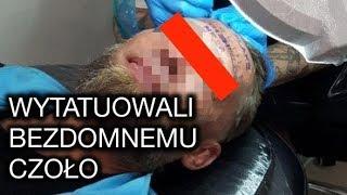 Pijani Anglicy zrobili bezdomnemu tatuaż na czole