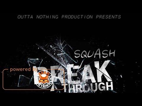Squash - Break Through [Break Through Riddim] October 2017