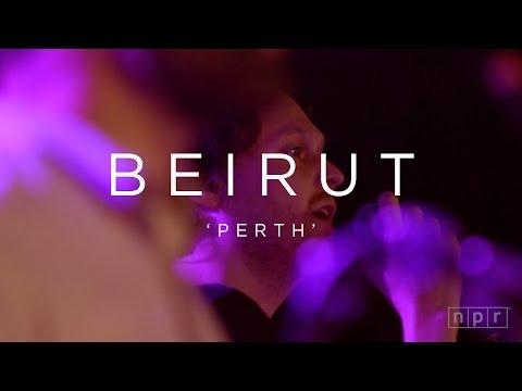 Beirut: Perth | NPR MUSIC FRONT ROW